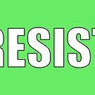 Resist Protest Products (Green) by Mark Podger