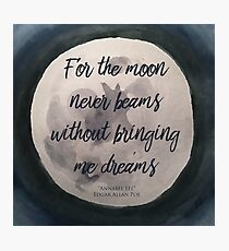 For the Moon Never Beams Without Brining Me Dreams Photographic Print