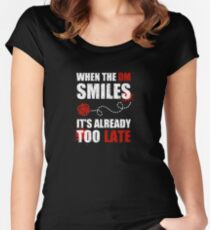 When the DM smiles, it's already too late. Women's Fitted Scoop T-Shirt
