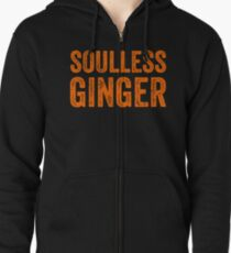 Soulless Ginger - Funny Ginger T-Shirts Gift Zipped Hoodie
