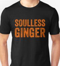 Soulless Ginger - Funny Ginger T-Shirts Gift Unisex T-Shirt