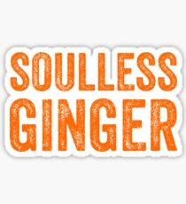 Soulless Ginger - Funny Ginger T-Shirts Gift Sticker