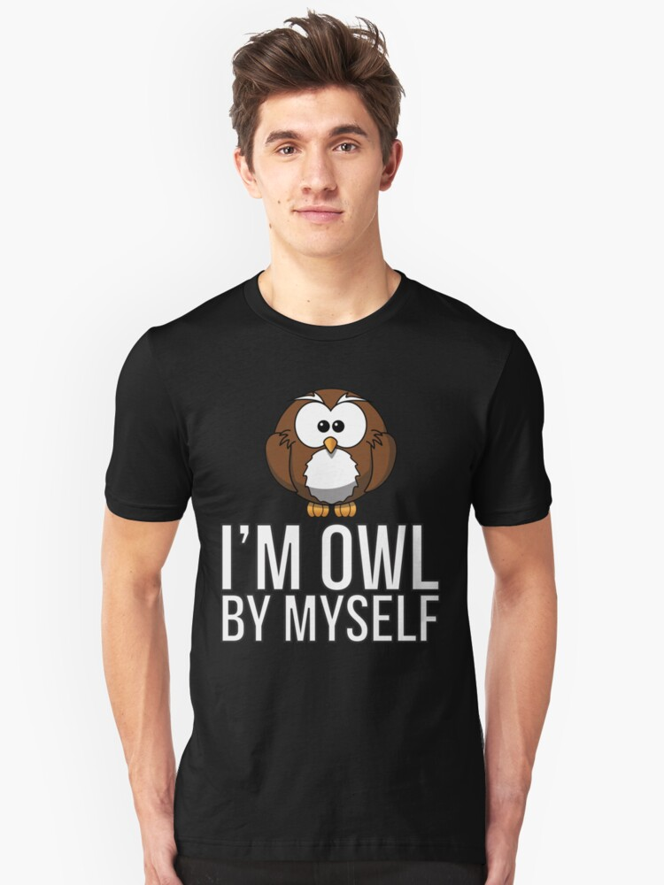 I'm Owl By Myself Unisex T-Shirt Front
