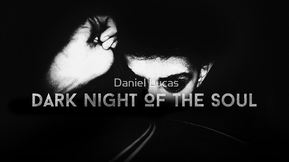 Dark Night Of The Soul by Daniel Lucas