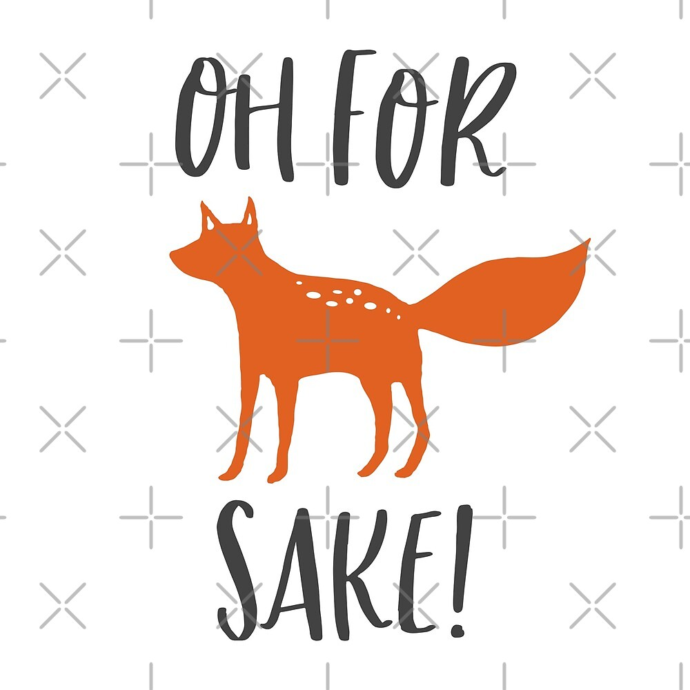 Oh For Fox Sake! by Katie Harp