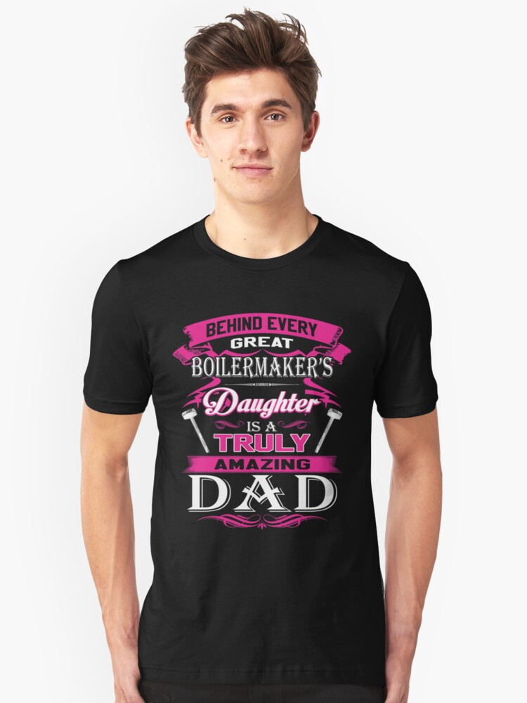 Behind Every Great Boilermaker Daughter Is A Truly Amazing Dad Unisex T-Shirt Front