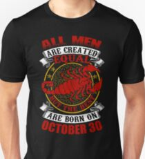 The Best Men Are Born On October 30 Scorpio Unisex T-Shirt