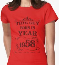This guy born in year 1958 Womens Fitted T-Shirt