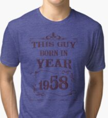 This guy born in year 1958 Tri-blend T-Shirt