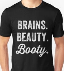 Brains beauty booty Unisex T-Shirt