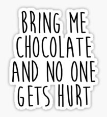 Bring Me Chocolate Funny Quote Sticker