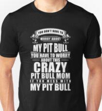 Crazy Pit Bull Mom Shirt Unisex T-Shirt