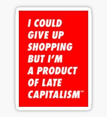 Shopping for Late Capitalism Sticker