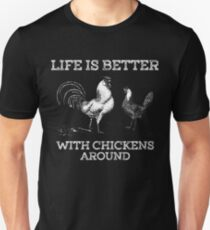Life Is Better With Chickens Around Shirt Unisex T-Shirt