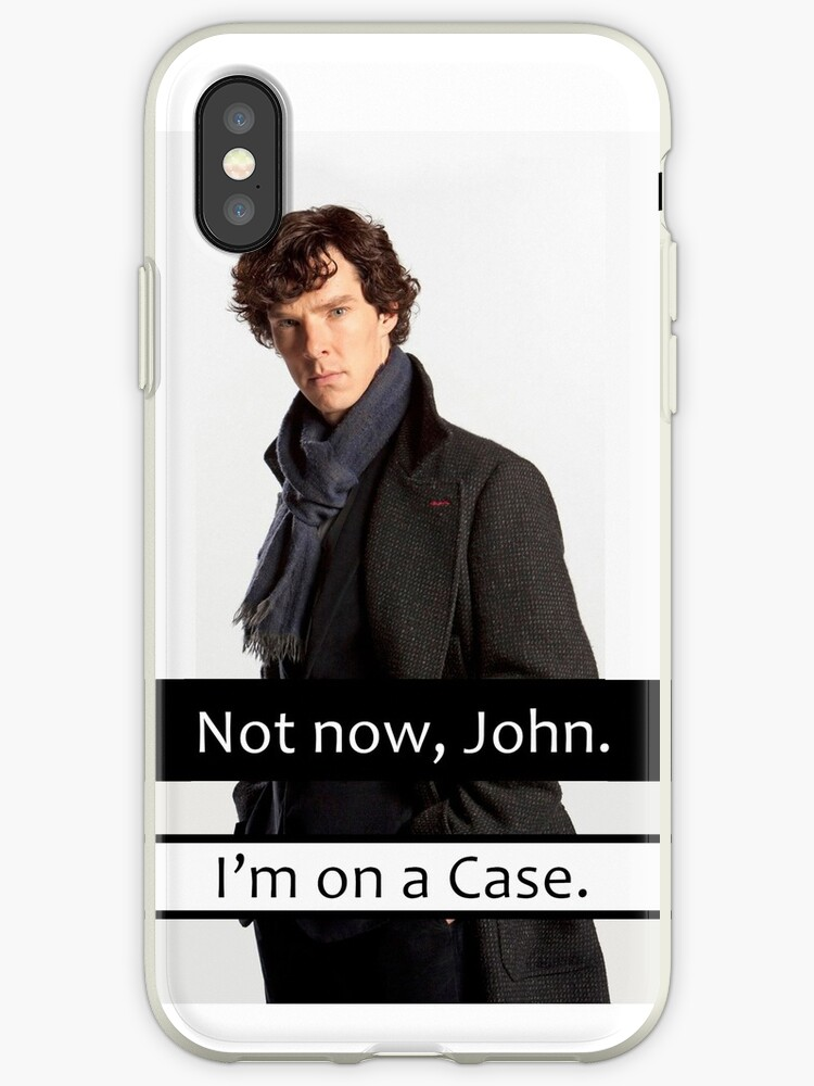 Not Now John I am On a Case Quote Funny Parody by baray7