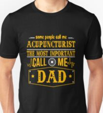 ACUPUNCTURIST CALL ME DAD Unisex T-Shirt