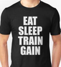 Eat Sleep Train Gain - Gym Fitness Unisex T-Shirt