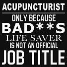 ACUPUNCTURIST BAD ASS by Avarwilima