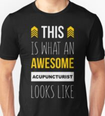 ACUPUNCTURIST AWESOME LOOK LIKE Unisex T-Shirt