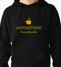 ACUPUNCTURIST POWERED BY COFFEE Pullover Hoodie