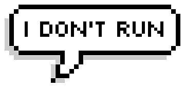 I Don't Run by lyssdalaker