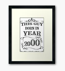 This guy born in year 2000 Framed Print