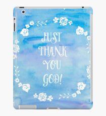 JUst Thank You God! iPad Case/Skin