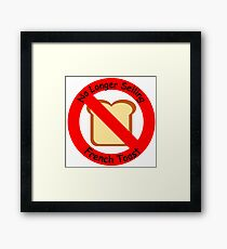 No longer selling French toast. Framed Print