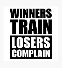 Winners Train Losers Complain - Gym Fitness Photographic Print