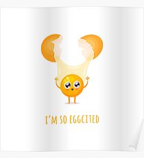 I'm so Eggcited Poster