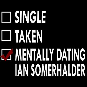 Mentally dating Ian Somerhalder by Sasya