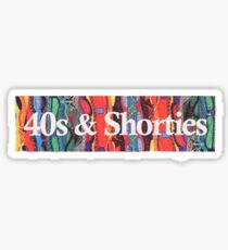 FORTY SHORTY Sticker