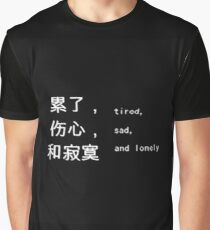 sad, tired and lonely Graphic T-Shirt