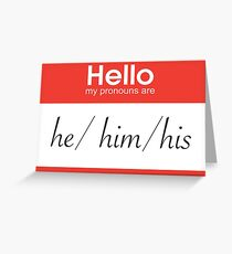 Hello, my pronouns are he/him/his Greeting Card