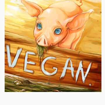 Vegan for the Pigs! by Brito