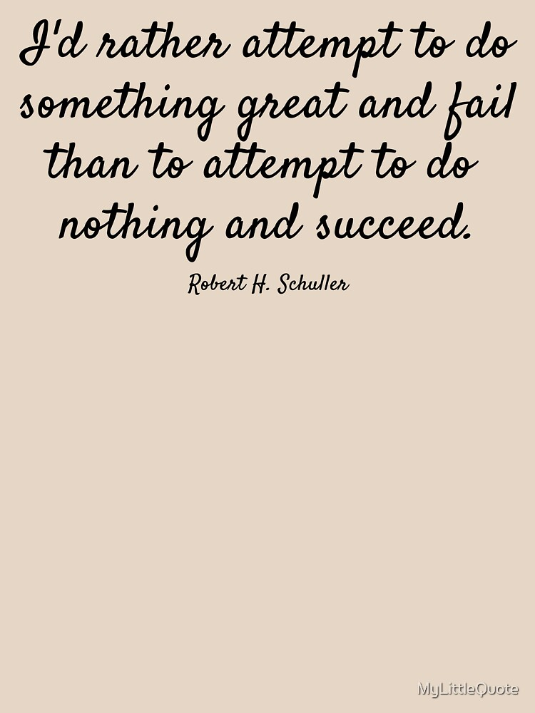 Robert H. Schuller Quote by MyLittleQuote