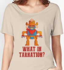 What in tarnation Women's Relaxed Fit T-Shirt