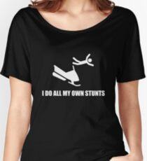 I do all my own snowmobile stunts Women's Relaxed Fit T-Shirt