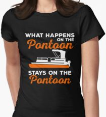 What Happens On The Pontoon , Stays On The Pontoon! Women's Fitted T-Shirt