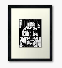 Don't be a John Framed Print