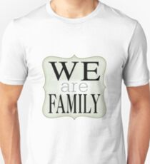 We Are Family Unisex T-Shirt