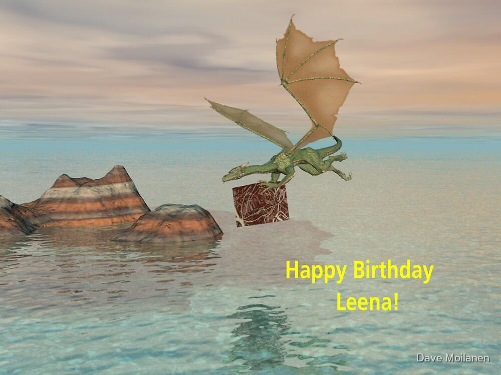 Happy Birthday Leena! by Dave Moilanen