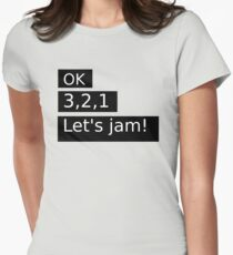 Ok 3,2,1 Let's jam! Womens Fitted T-Shirt