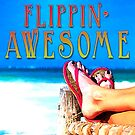Flippin Awesome by GiveanAwesome