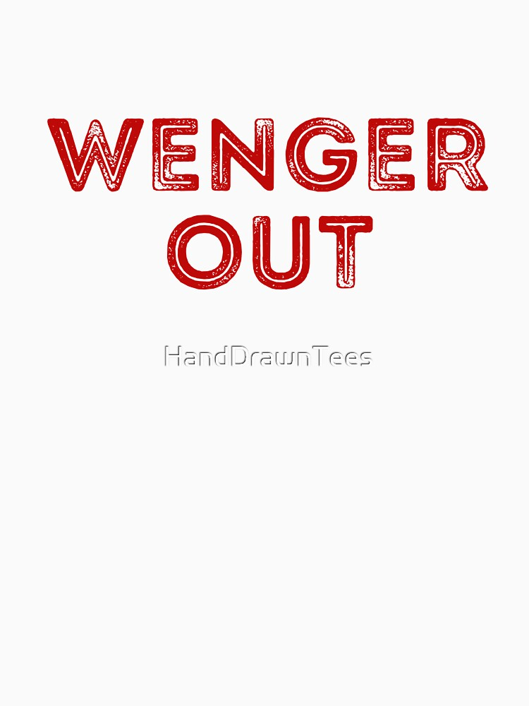Wenger Out by HandDrawnTees