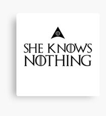 She knows nothing, like Jon... Canvas Print