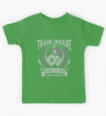 Train Insane Or Remain The Same  Kids Tee