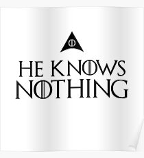 He knows nothing, like Jon ... Poster