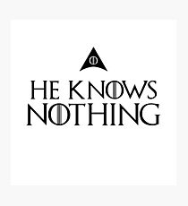 He knows nothing, like Jon ... Photographic Print