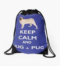 Keep Calm and Hug a Pug Drawstring Bag